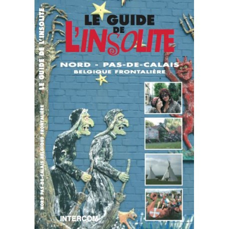Le Guide de l'Insolite Nord Pas de Calais